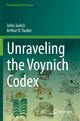 Unraveling the Voynich Codex - Jules Janick; Arthur O. Tucker