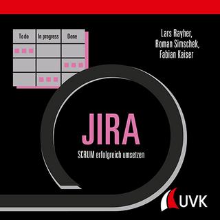 JIRA - Lars Rayher; Roman Simschek; Fabian Kaiser