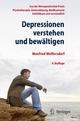 Depressionen verstehen und bewältigen - Manfred Wolfersdorf