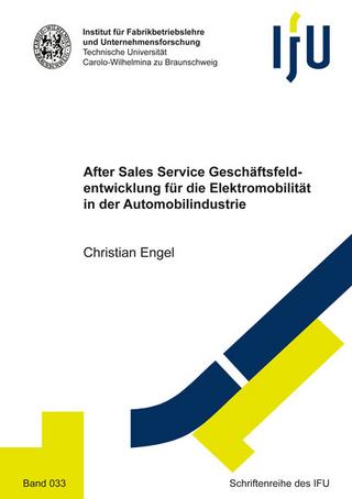 After Sales Service Geschäftsfeldentwicklung für die Elektromobilität in der Automobilindustrie - Christian Engel