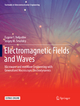 Electromagnetic Fields and Waves - Eugene I. Nefyodov; Sergey M. Smolskiy