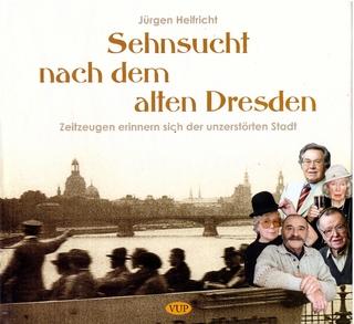 Sehnsucht nach dem alten Dresden - Jürgen Helfricht
