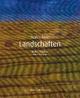Nah+Fern. Landschaften - Walter Dohmen