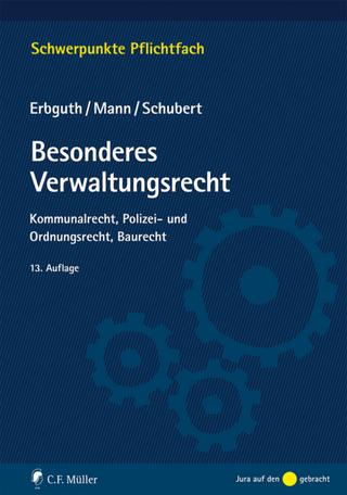 Besonderes Verwaltungsrecht - Wilfried Erbguth; Thomas Mann; Mathias Schubert