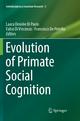 Evolution of Primate Social Cognition - Laura Desirèe Di Paolo; Fabio Di Vincenzo; Francesca De Petrillo