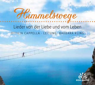 Himmelswege - Lieder vom Leben und von der Liebe - Barbara Kling