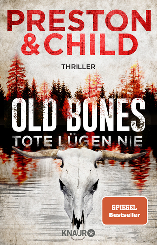 Old Bones - Tote lügen nie - Douglas Preston; Lincoln Child