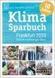Klimasparbuch Frankfurt 2020  Einfach nachhaltiger leben  Stadt Frankfurt am Main  Taschenbuch  Klimasparbuch  Deutsch  2019
