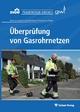 Überprüfung von Gasrohrnetzen - Norman Jänchen; Andreas Schweitzer