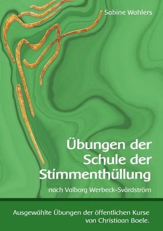 Übungen der Schule der Stimmenthüllung - Sabine Wahlers