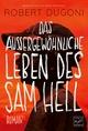 Das außergewöhnliche Leben des Sam Hell - Robert Dugoni