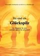 Sie sind ein Glückspilz - Der Ratgeber für eine grandios glückliche Lebenszeit - Christopher Hohlstamm von Dehnen zu Wendhausen