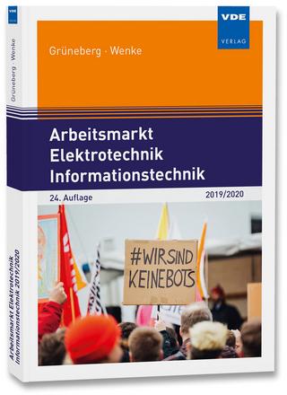 Arbeitsmarkt Elektrotechnik Informationstechnik 2019/2020 - Jürgen Grüneberg; Ingo-Gerald Wenke