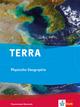 TERRA Physische Geographie. Ausgabe ab 2010