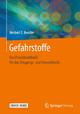 Gefahrstoffe: Das Praxishandbuch für das Umgangs- und Umweltrecht