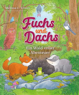 Fuchs und Dachs - Ein Wald voller Abenteuer - Melissa C. Feurer