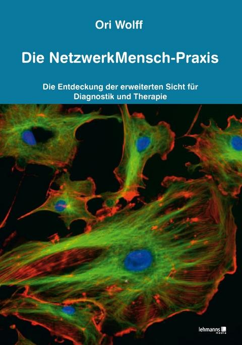 Die NetzwerkMensch-Praxis - Ori Wolff