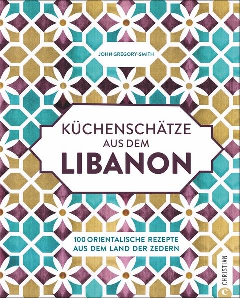 Küchenschätze aus dem Libanon - John Gregory-Smith