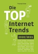 Die Top Internet Trends 2020/2021 - Thomas Stiren