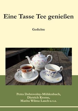 Eine Tasse Tee genießen - Petra Dobrovolny-Mühlenbach; Dietrich Krome; Marita Wilma Lasch