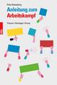 Anleitung zum Arbeitskampf - Peter Renneberg