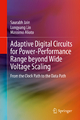 Adaptive Digital Circuits for Power-Performance Range beyond Wide Voltage Scaling - Saurabh Jain; Longyang Lin; Massimo Alioto