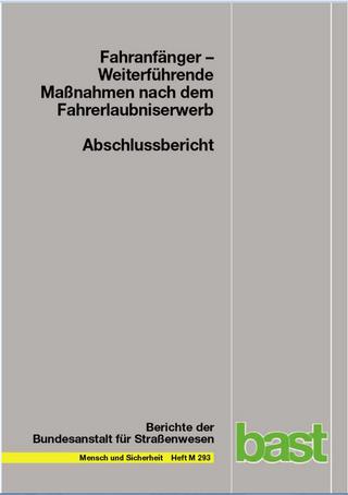 Fahranfänger - Weiterführende Maßnahmen nach dem Fahrerlaubniserwerb - Martina Albrecht; Michael Bahr; Renate Bartelt-Lehrfeld; Martin Bodenschatz; Bianca Bredow; Gerhard von Bressensdorf; Roland Brünken; Ingo Burchardt; Pascal Busch; Ulrich Chiellino; Rolf Dautel-Haußmann; Michael Fuchs; Walter Funk; Tina Gehlert; Heidi Gattenthaler; Judith Grothe; Birgit Hauser; Ingo Koßmann; Peter Lehnert; Detlev Leutner; Hendrik Pistor; Mathias Rüdel; Jürgen-Michael Satz; Daniel Schüle; Dietmar Sturzbecher; Ralf Vennefrohne; Mark Vollfrath; Rainer Zeitwanger; Petra Butterwege; Dieter Kettenbach; Matthias Knobloch; Thomas Rensch; Kay Schulte; Anton Stecher; Georg Willmes-Lenz