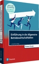 Einführung in die Allgemeine Betriebswirtschaftslehre