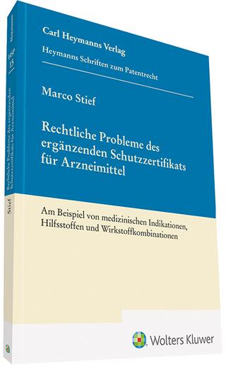 Rechtliche Probleme des ergänzenden Schutzzertifikats für Arzneimittel - Marco Stief