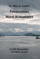 Faszination Nord-Kreuzfahrt - Dr. Max. S. Justice
