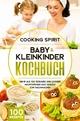 Baby & Kleinkinder KOCHBUCH - Cooking Spirit