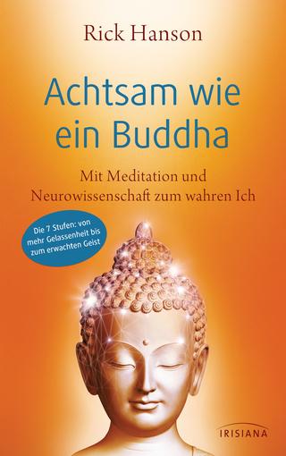 Achtsam wie ein Buddha - Rick Hanson