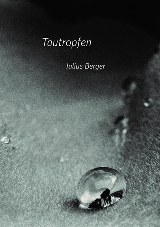 Tautropfen - Julius Berger