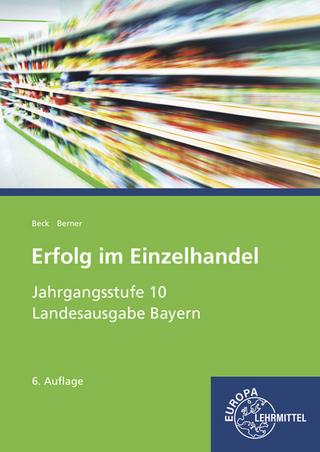 Erfolg im Einzelhandel Jahrgangsstufe 10 - Joachim Beck; Steffen Berner
