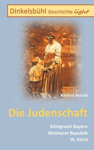 Dinkelsbühl Geschichte light Die Judenschaft - Gerfrid Arnold