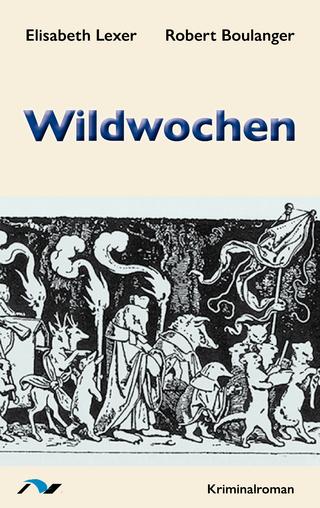 Wildwochen - Elisabeth Lexer; Robert Boulanger
