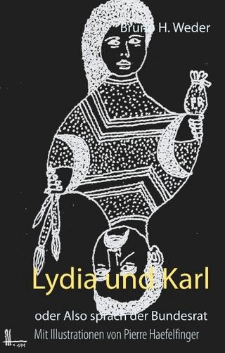 Lydia und Karl - Bruno H. Weder
