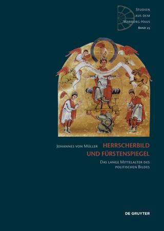 Herrscherbild und Fürstenspiegel - Johannes von Müller