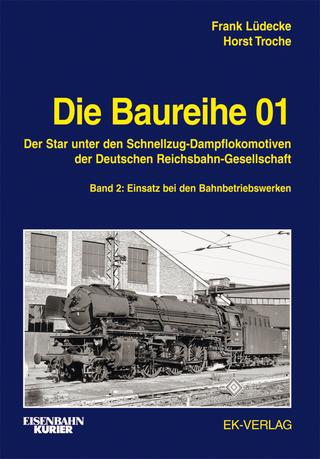 Die Baureihe 01 - Band 2 - Frank Lüdecke; Horst Troche