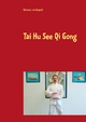 Tai Hu See Qi Gong - Hartmut von Czapski