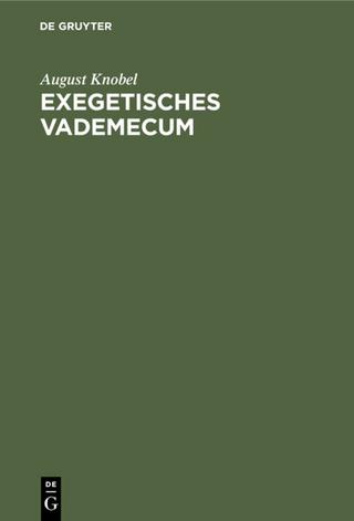 Exegetisches Vademecum - August Knobel