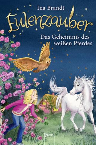 Eulenzauber (13). Das Geheimnis des weißen Pferdes - Ina Brandt