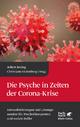 Die Psyche in Zeiten der Corona-Krise - Robert Bering; Christiane Eichenberg