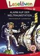 Leselöwen 1. Klasse - Alarm auf der Weltraumstation - Annette Neubauer