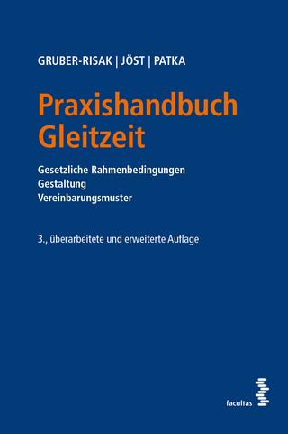 Praxishandbuch Gleitzeit - Martin Gruber-Risak; Andreas Jöst; Ernst Patka