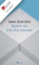Briefe an Eva Haldimann - Imre Kertész