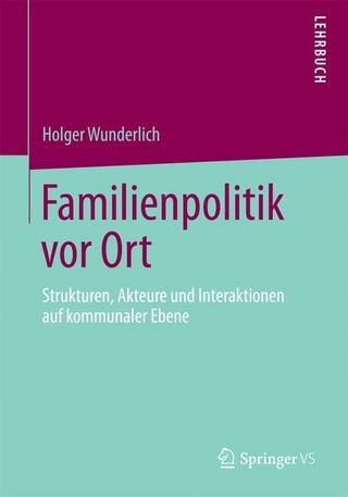 Familienpolitik vor Ort - Holger Wunderlich