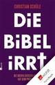 Die Bibel irrt - Christian Schüle