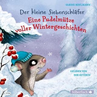 Der kleine Siebenschläfer: Eine Pudelmütze voller Wintergeschichten - Sabine Bohlmann; Sabine Bohlmann