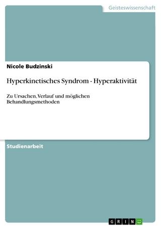 Hyperkinetisches Syndrom - Hyperaktivität - Nicole Budzinski
